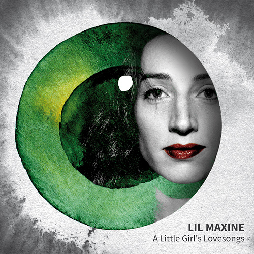 Lil Maxine – A Little Girl's Lovesongs